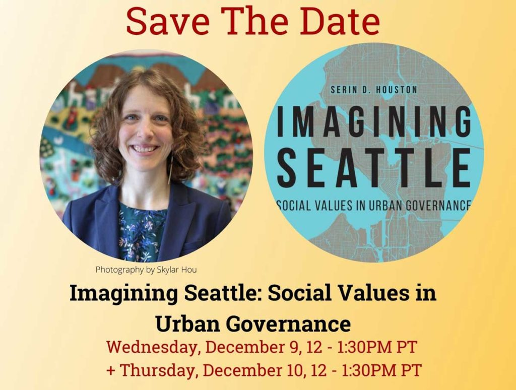 Ares Leardership Book Club 2021-21: Centering Black and Indigenous Artists & Anti-Racism in the Seattle Arts Sector. Save the date: Imagining Seattle: Social Values in Urban Governnance on Wednesday December 9 and Thursday Devember 10.